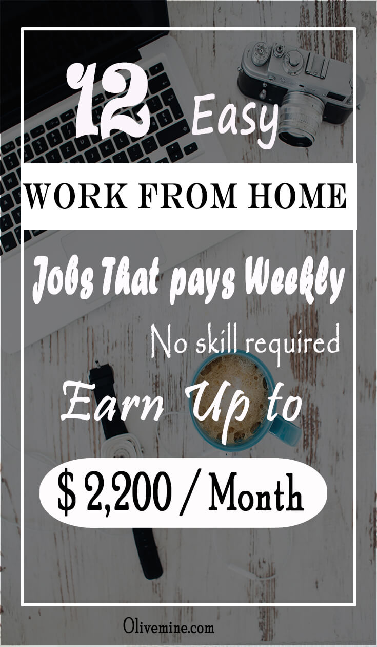 12 Easy Work From Home Jobs that Pay Weekly