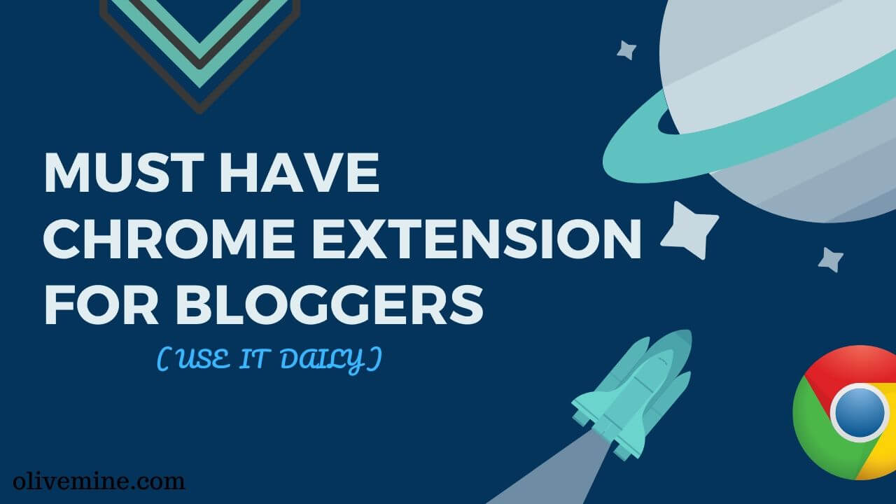 chrome extensions for Bloggers