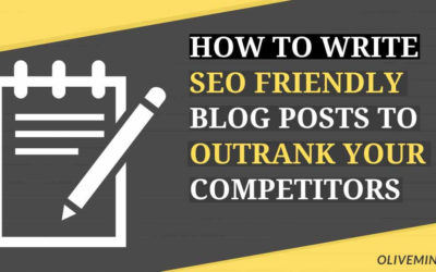 How to Write SEO Friendly Blog Post that can Outrank Your Competitors