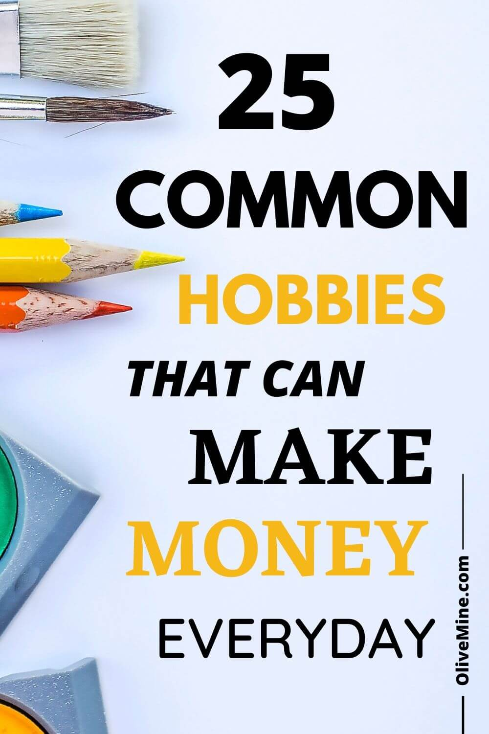 Hobbies that can make money Everyday